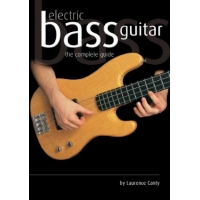 Electric Bass Guitar The Complete Guide by Laurence Canty