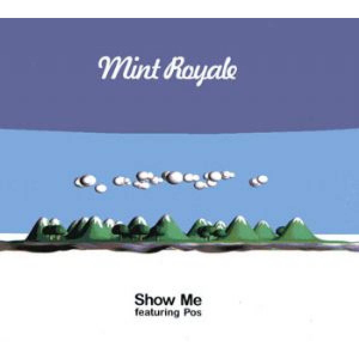 Faith Hope Records Mint Royale Show Me Featuring Pos 12 Inch Single At Promenade Music