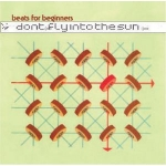 Faith & Hope Records, Beats For Beginners, Dont Fly Into The Sun - CD Album