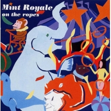 Faith & Hope Records, Mint Royale, On The Ropes CD Album