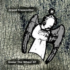 Faith & Hope Records, Grand Transmitter, Under The Wheel EP - CD Single