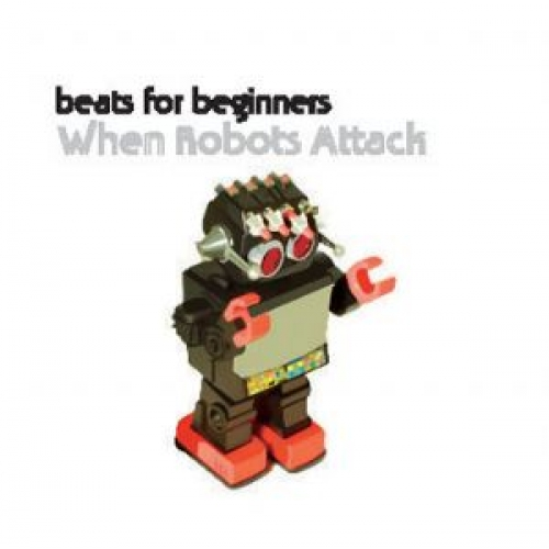Faith & Hope Records, Beats For Beginners, When Robots Attack - CD Single
