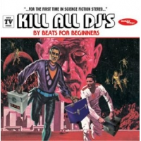 Faith & Hope Records, Beats For Beginners, Kill All DJs - CD Single